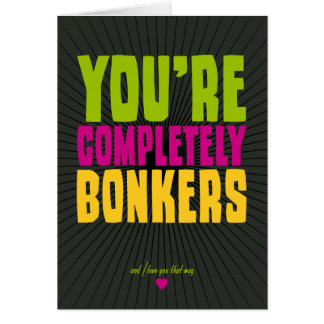 You're Completely Bonkers Note Card