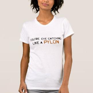 You're eye catching like a pylon T-Shirt