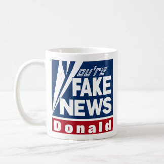 You're Fake News coffee mug