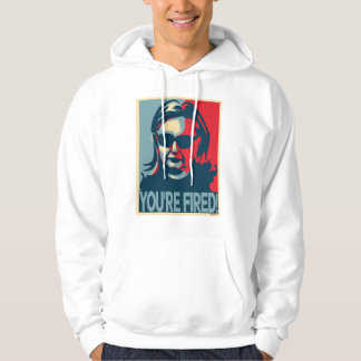 YOU'RE FIRED Anti-Hillary Clinton Hoodie