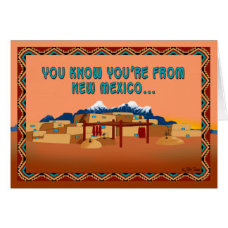 You're From New Mexico If... Card