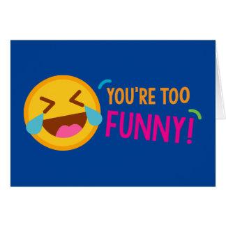 You're Funny Emoji Card