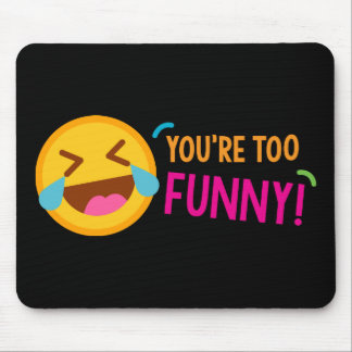 You're Funny Emoji Mouse Pad