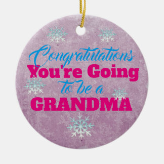 You're Going to be a Grandma Ceramic Ornament