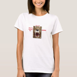 You're Going to Hear Me ROAR T-Shirt Size S