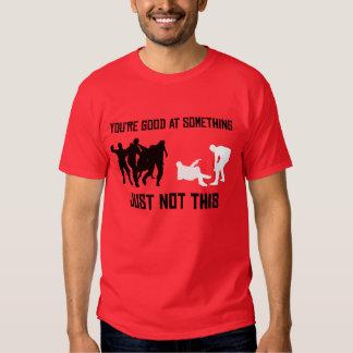 """""""You're Good At Something"""" Shirt"""