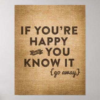 Youre Happy Go Away Burlap Poster