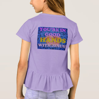 You're In Good Hands With Jesus! T-Shirt