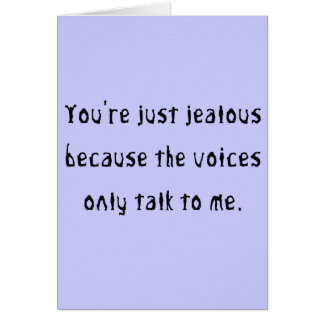 You're just jealous because card