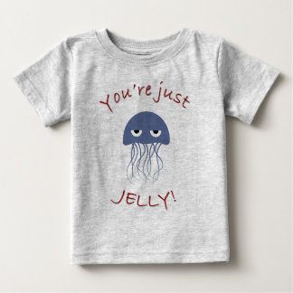 You're just jelly baby T-Shirt