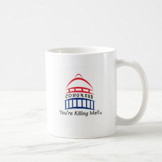 You're Killing Me!!  Congress Classic White Coffee Mug