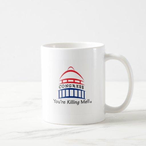 You're Killing Me!!  Congress Mugs