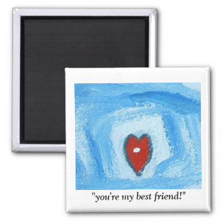 YOU'RE MY BEST FRIEND SQUARE MAGNET