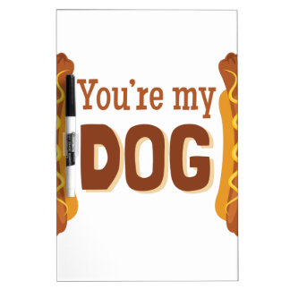 Youre My Dog Dry-Erase Whiteboard