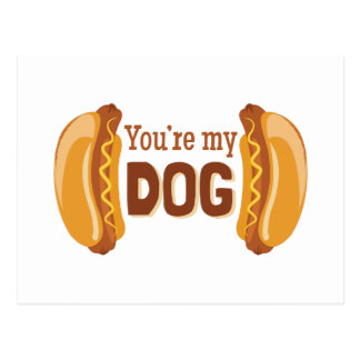 Youre My Dog Postcard