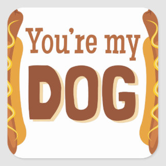 Youre My Dog Square Sticker