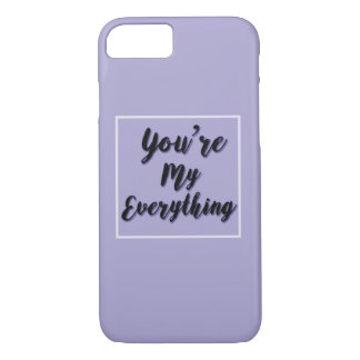 You're my Everything IPhone 6/6s case