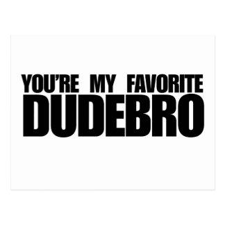 You're my favorite dudebro postcard