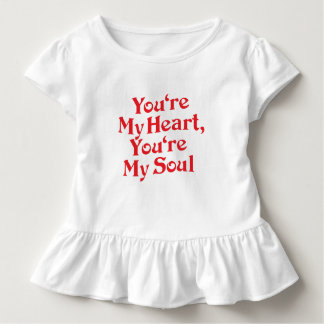 YOU'RE MY HEART, YOU'RE MY SOUL TODDLER T-SHIRT