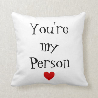 You're my person. throw pillow