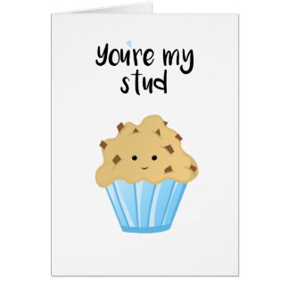 You're my stud MUFFIN Card