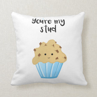 You're my stud MUFFIN - Cushion