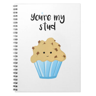 You're my stud MUFFIN - Spiral Notebook