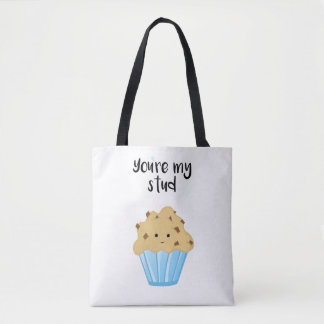 You're my stud MUFFIN - Tote Bag