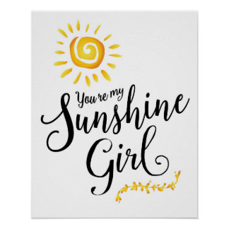 You're my Sunshine Girl Art Poster