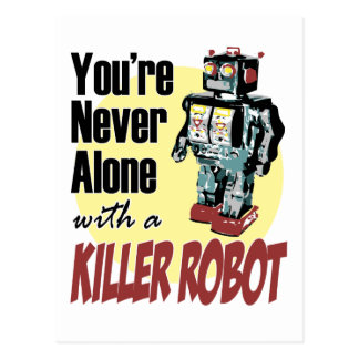 You're Never Alone with a Killer Robot Postcard