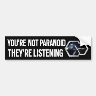 You're not Paranoid Bumper Sticker