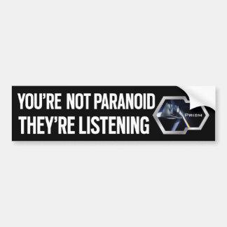 You're not Paranoid Bumper Sticker