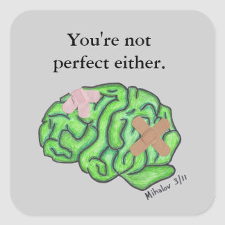 """You're not perfect either"" sticker"