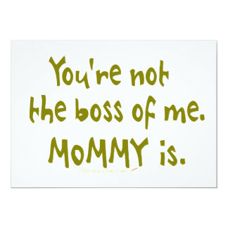"""You're Not the Boss of Me Funny Design for Dad 5"""" X 7"""" Invitation Card"""