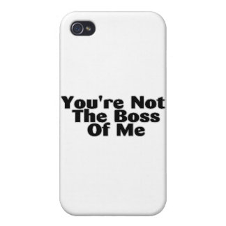 You're Not The Boss Of Me iPhone 4/4S Cases