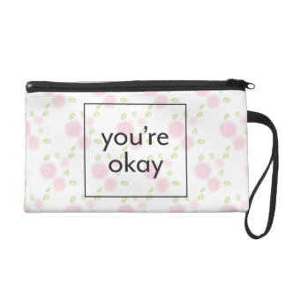 You're Okay - Illustrated Floral Pattern with Text Wristlet