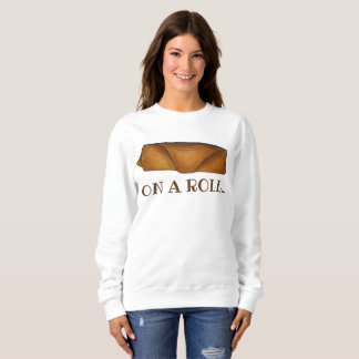 You're on a Roll Chinese Food Takeout Egg Eggroll Sweatshirt