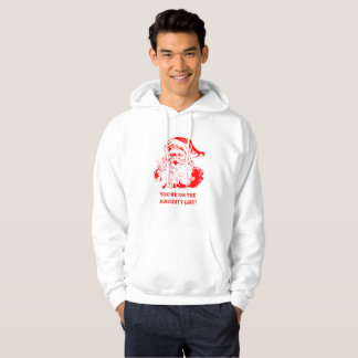 You're on the naughty list funny Christmas hoodie