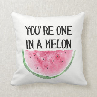 You're one in a Melon cushion