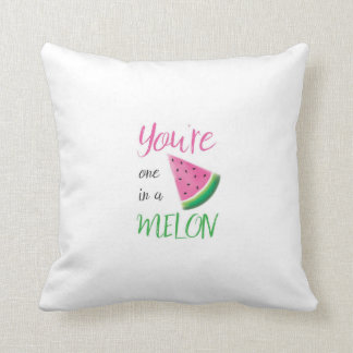 You're one in a melon pillow