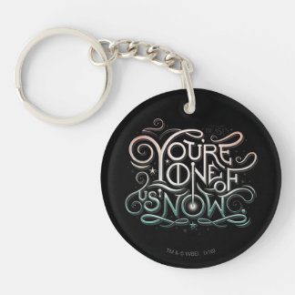 You're One Of Us Now Colorful Graphic Double-Sided Round Acrylic Keychain