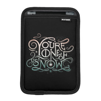 You're One Of Us Now Colorful Graphic iPad Mini Sleeve