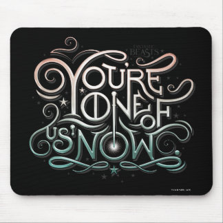 You're One Of Us Now Colorful Graphic Mouse Pad