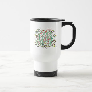 You're One Of Us Now Green Graphic Travel Mug