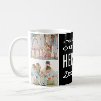 You're our Hero Daddy Photo Collage Coffee Mug