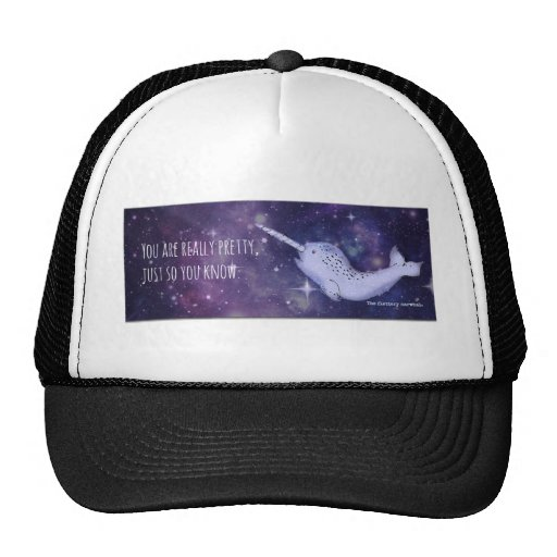 """""""You're Really Pretty"""" Narwhal Mesh Hat"""