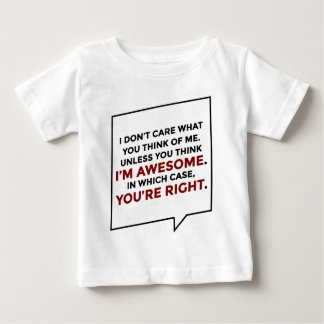 You're Right I'm Awesome Baby T-Shirt