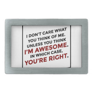 You're Right I'm Awesome Belt Buckle