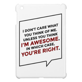 You're Right I'm Awesome iPad Mini Covers