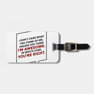 You're Right I'm Awesome Luggage Tag